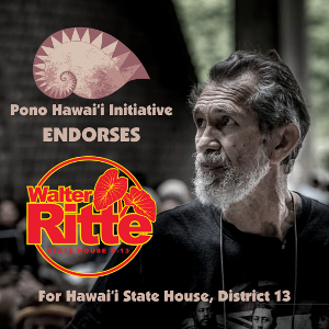 Walter Ritte endorsed by Pono Hawaii Initiative
