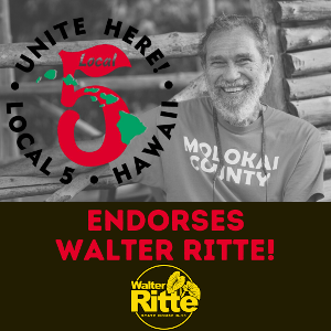 Walter Ritte is endorsed by Unite Here Local 5